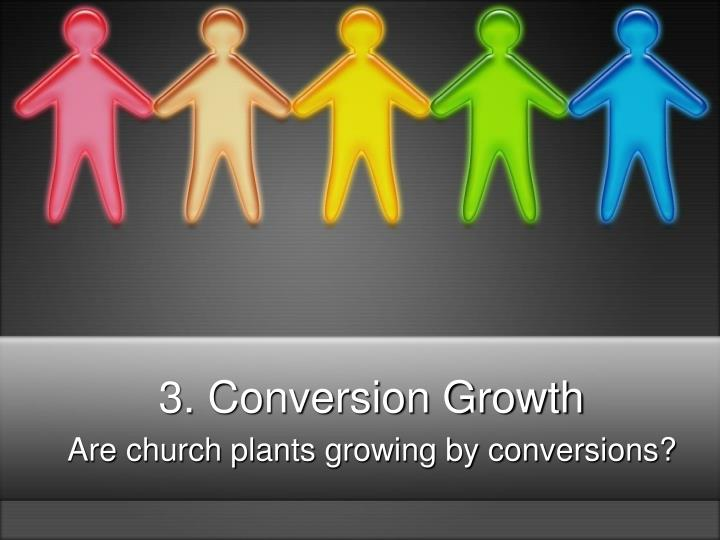 3. Conversion Growth