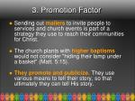 3 promotion factor