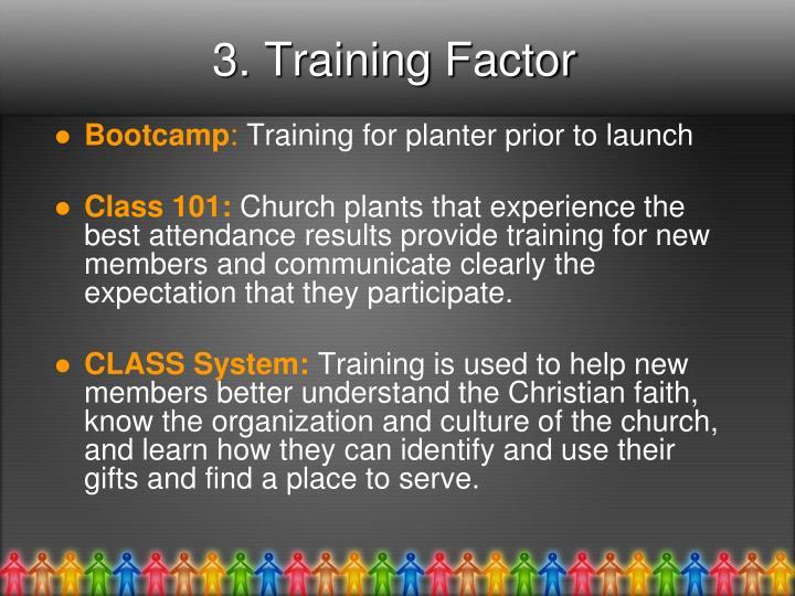 3. Training Factor