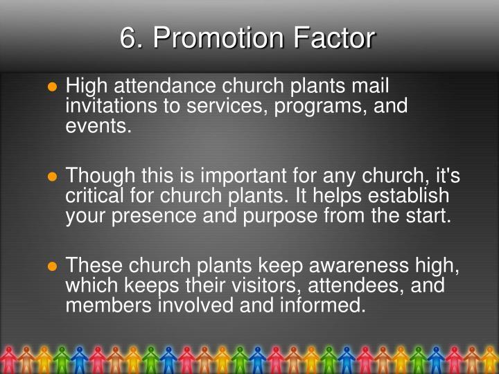 6. Promotion Factor