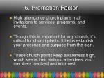 6 promotion factor