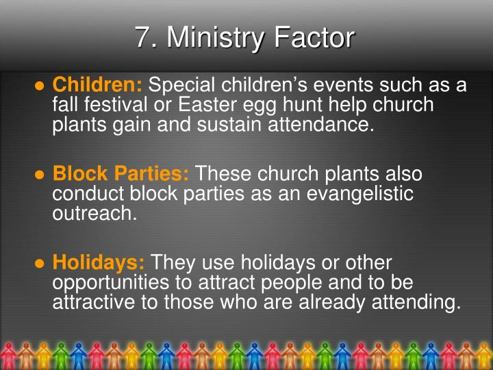 7. Ministry Factor