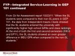 fyp integrated service learning in gep 101 continued