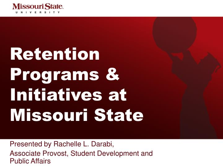 retention programs initiatives at missouri state n.