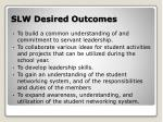 slw desired outcomes
