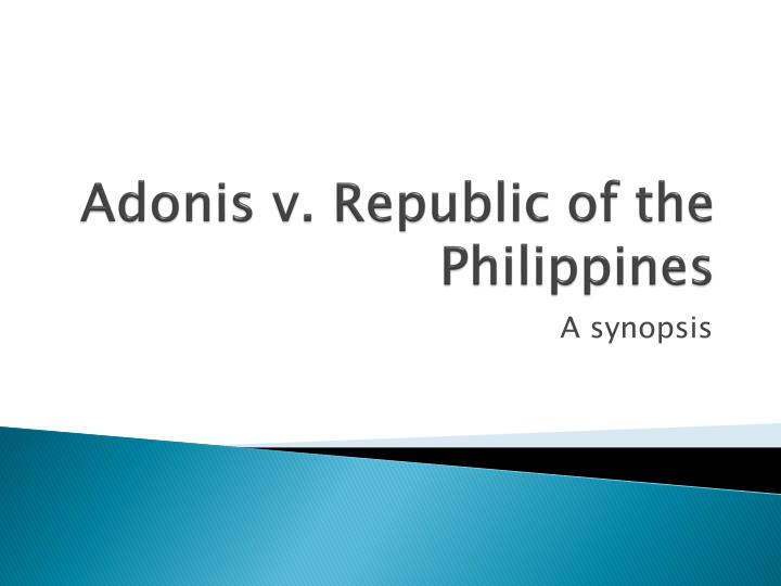 adonis v republic of the philippines n.