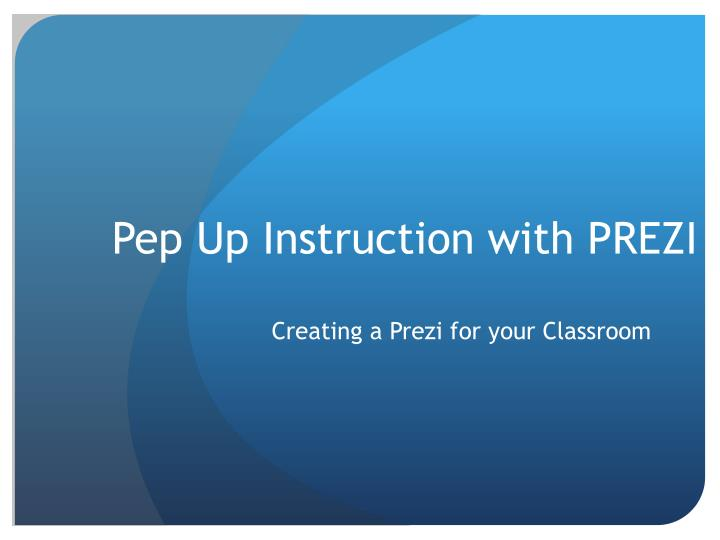 pep up instruction with prezi n.