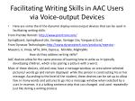 facilitating writing skills in aac users via voice output devices