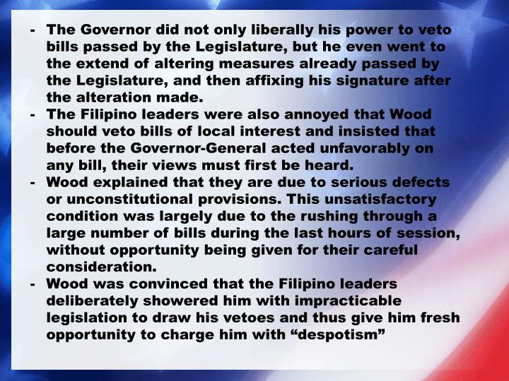 The Governor did not only liberally his power to veto bills passed by the Legislature, but he even went to the extend of altering measures already passed by the Legislature, and then affixing his signature after the alteration made.