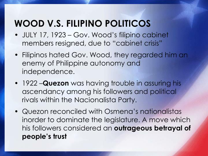 WOOD V.S. FILIPINO POLITICOS