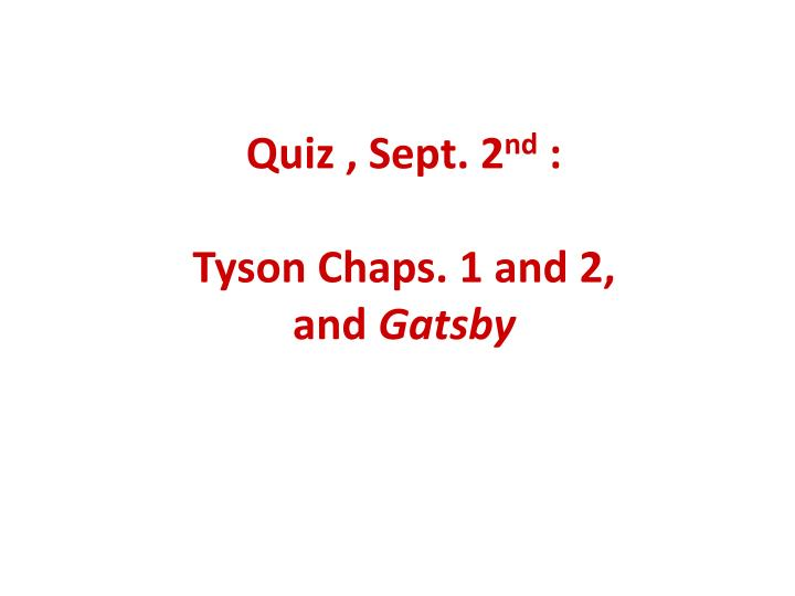 quiz sept 2 nd tyson chaps 1 and 2 and gatsby n.