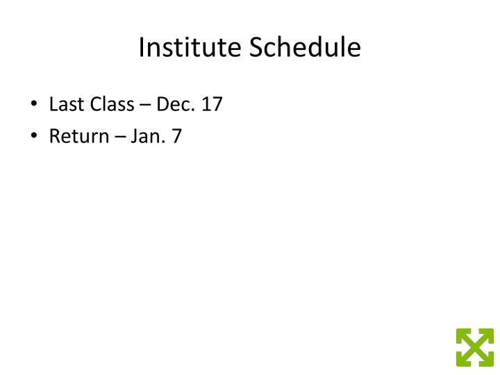 Institute Schedule