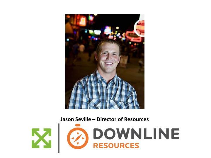 Jason Seville – Director of Resources