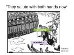 they salute with both hands now