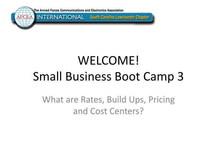 welcome small business boot camp 3 n.