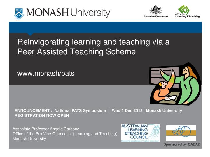 reinvigorating learning and teaching via a peer assisted teaching scheme www monash pats n.