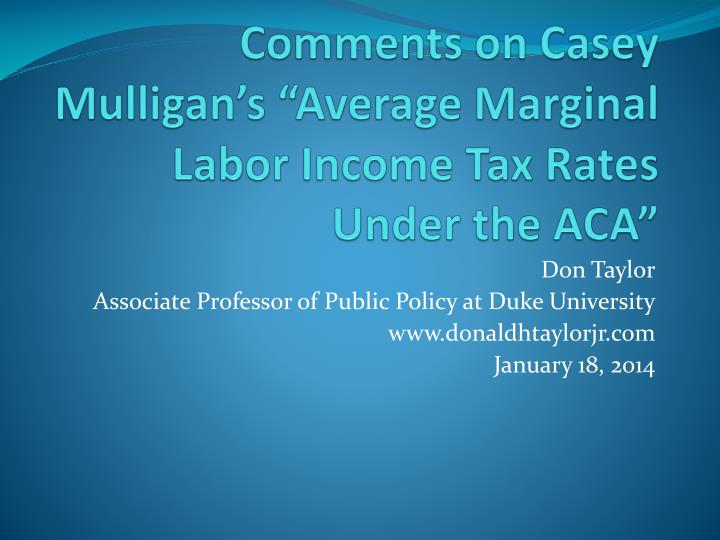 comments on casey mulligan s average marginal labor income tax rates under the aca n.