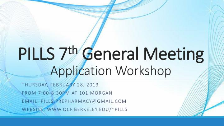 pills 7 th general meeting application workshop n.