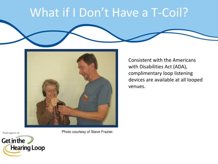 What if I Don't Have a T-Coil?