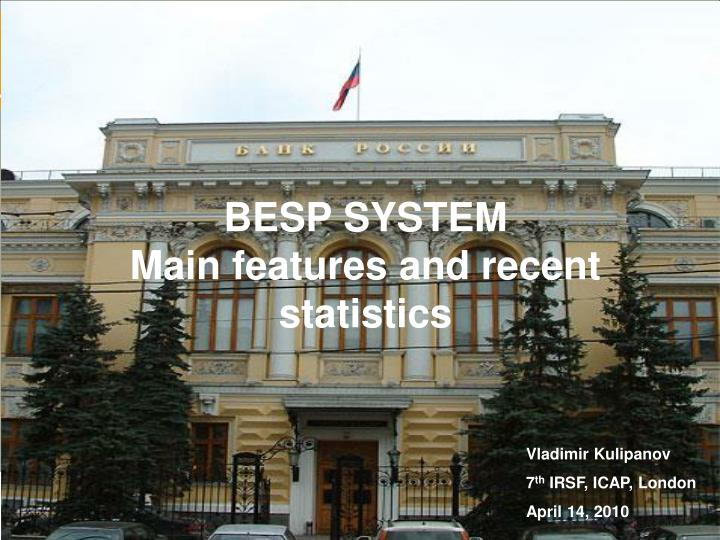 besp system main features and recent statistics n.