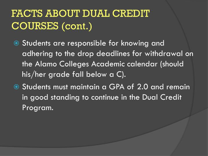 FACTS ABOUT DUAL CREDIT COURSES (cont.)