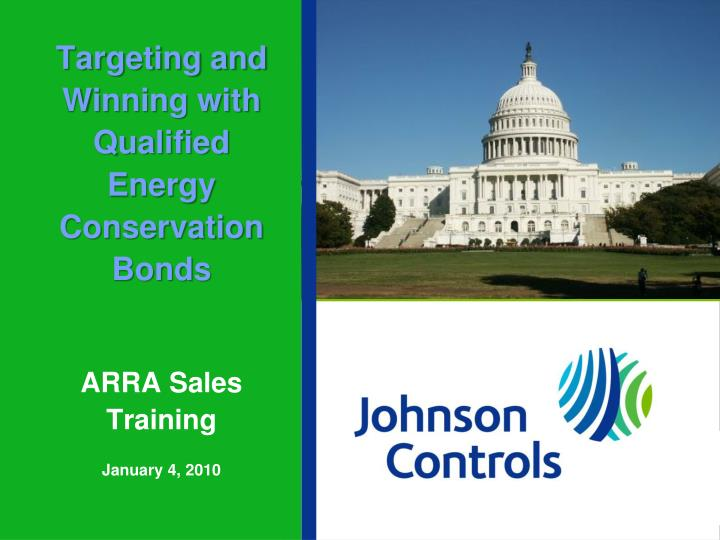 targeting and winning with qualified energy conservation bonds arra sales training january 4 2010 n.