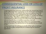 consequential loss or loss of profit insurance