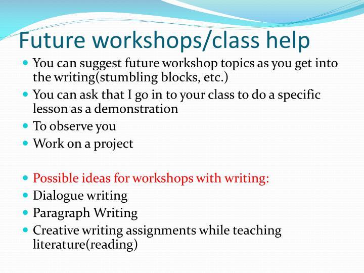 Future workshops/class help