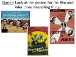 starter look at the posters for the film and infer three interesting things