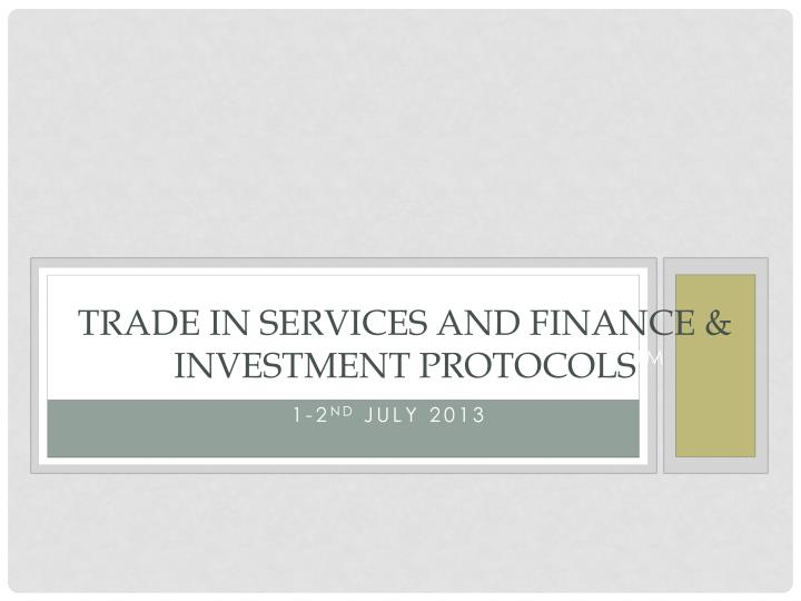 trade in services and finance investment protocols n.