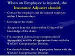 when an employee is injured the insurance adjuster should