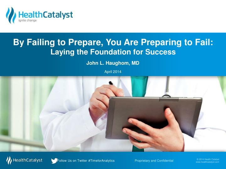by failing to prepare you are preparing to fail laying the foundation for success n.