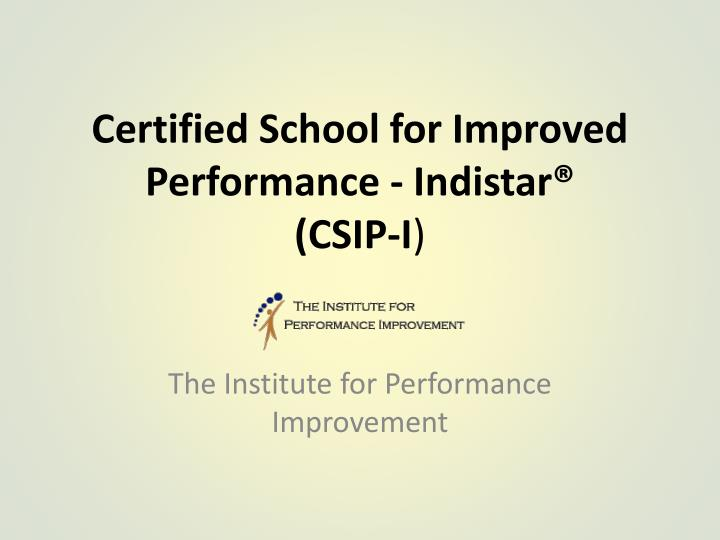 certified school for improved performance indistar csip i n.