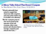 a silicon valley school t hat doesn t compute by matt richtel new york times 10 22 2011
