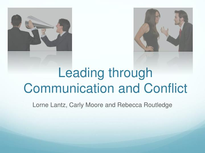 leading through communication and conflict n.