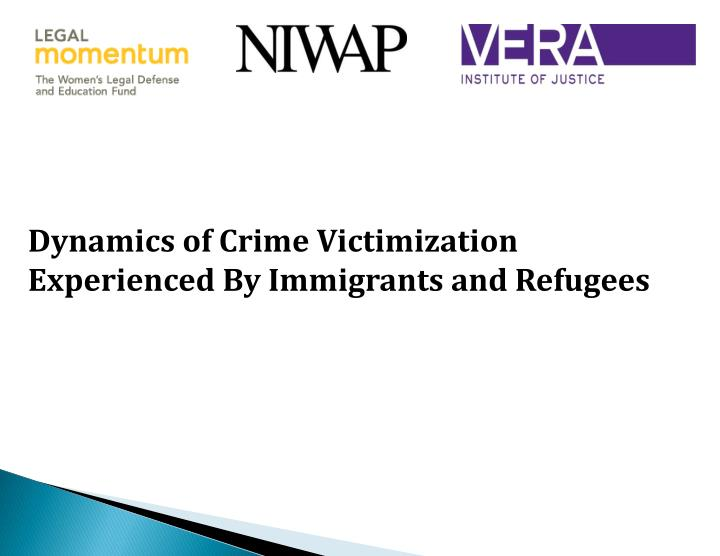 Dynamics of Crime Victimization Experienced By Immigrants and Refugees