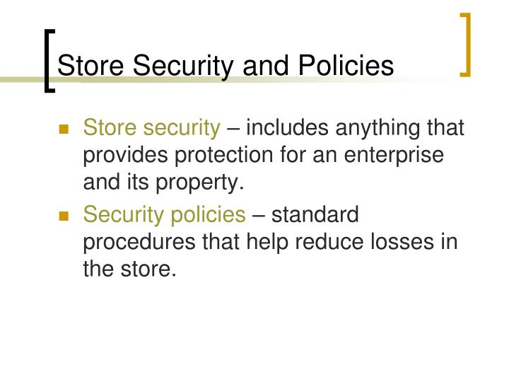 Store security and policies