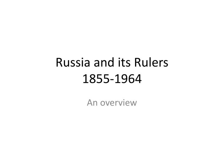 russia and its rulers 1855 1964 n.