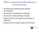 what is missed by broadly adding up all transactions