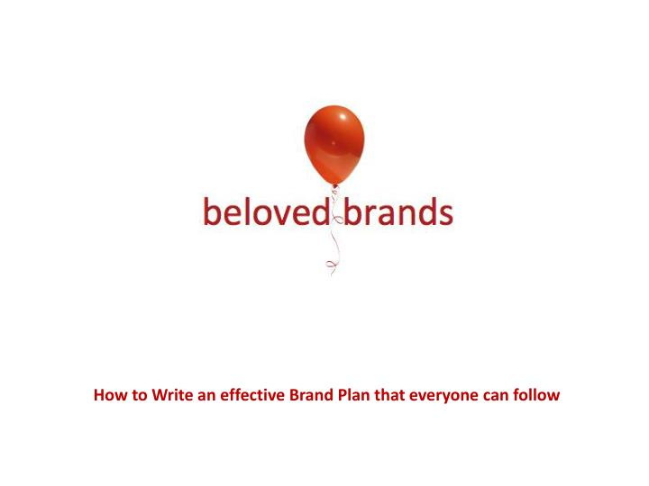 how to write an effective brand plan that everyone can follow n.