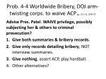 prob 4 4 worldwide bribery doj arm twisting corps to waive acp pp 271 72 276 77