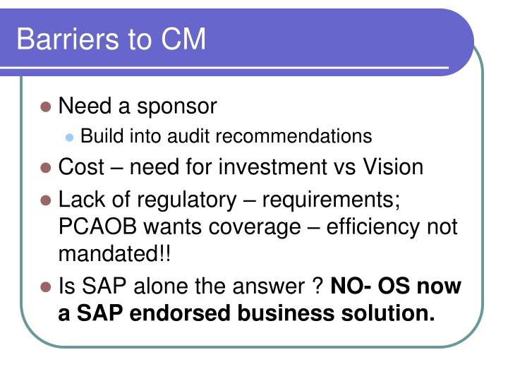 Barriers to CM