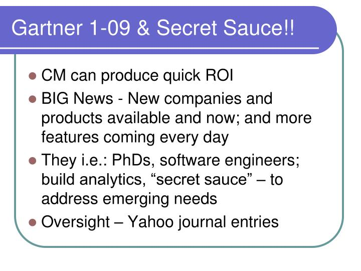 Gartner 1-09 & Secret Sauce!!