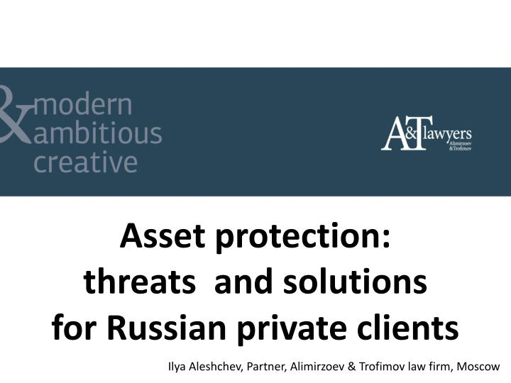 asset protection threats and solutions for russian private clients n.