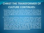 christ the transformer of culture continues2