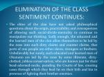 elimination of the class sentiment continues1