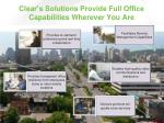 clear s solutions provide full office capabilities wherever you are