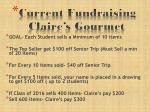 current fundraising claire s gourmet