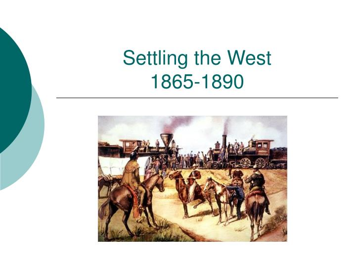 settling the west 1865 1890 n.