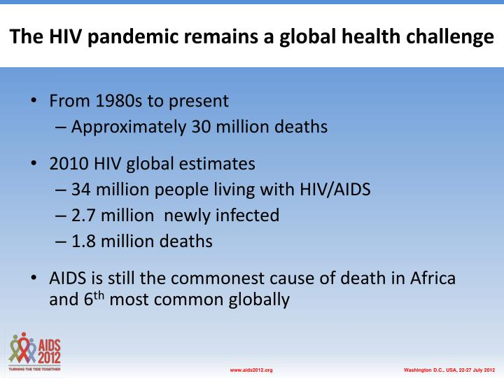 T he hiv pandemic remains a global health challenge